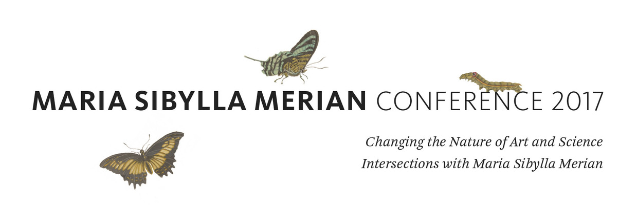 7, 8 and 9 June 2017 international conference about Maria Sibylla Merian